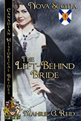 The Left Behind Bride: Nova Scotia (Canadian Historical Brides Book 10) Kindle Edition
