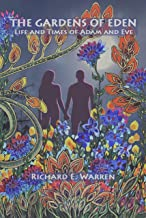 The Gardens Of Eden: Life and Times of Adam and Eve