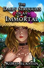 The Daily Struggles of an Immortal: a Superpower Men's Fantasy Adventure (Immortal Supers Book 1)
