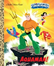 Aquaman! (DC Super Friends) (Little Golden Book)