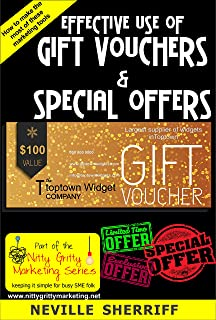 Effective Use of Gift Vouchers & Special Offers (Nitty Gritty Marketing Book 3)