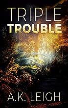Triple Trouble (Triple Threat Series Book 3)