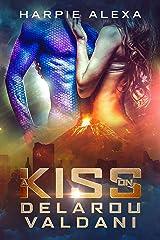 A Kiss on Delarou Valdani: A Short Instalove Alien Romance Kindle Edition