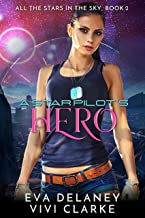 A Star Pilot's Hero (All the Stars in the Sky Book 2)