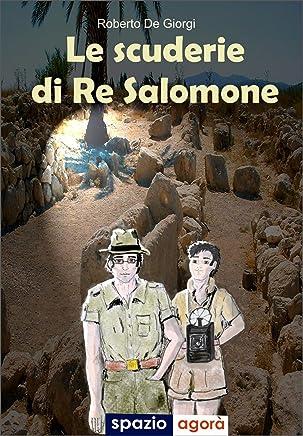 Le scuderie di Re Salomone (Collana i libri di Agorà Magazine Vol. 10)