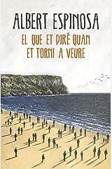 El que et diré quan et torni a veure (Catalan Edition) Kindle Edition