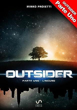 OUTSIDER - Parte Uno: Lincubo