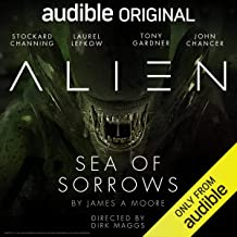 Alien: Sea of Sorrows: An Audible Original Drama