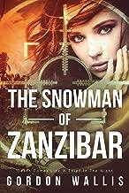The Snowman of Zanzibar (A stand alone novel. Jason Green Series Book 1)
