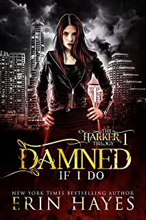 Damned if I Do: A Vampire Hunter Paranormal Romance (The Harker Trilogy Book 1)