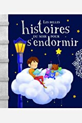Les belles histoires du soir pour s'endormir (French Edition) Paperback