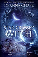 Star-crossed Witch (Miss Matched Midlife Dating Agency Book 1) Kindle Edition