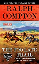 Ralph Compton the Too-Late Trail (The Trail Drive Series)