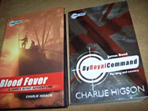 Charlie Higson 2 Volumes Set: Blood Fever & By Royal Command (Young James Bond)