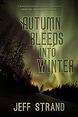 Autumn Bleeds Into Winter Kindle Edition