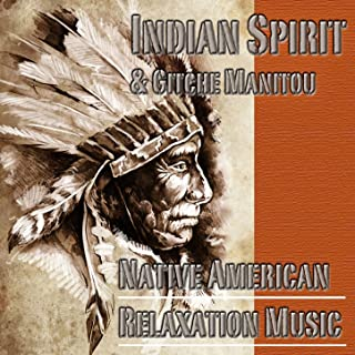Native American Relaxation Music (By Gitche Manitou)