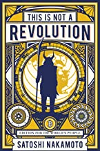 This is not a revolution: Edition for the world's people (This is not a revolution by Satoshi Nakamoto Book 2)