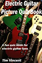 Electric Guitar Picture Quiz Book: A fun quiz book for electric guitar fans (English Edition)