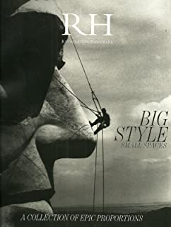 RH, RESTORATION HARDWARE, 2 CATALOGUES, BIG STYLE, A COLLECTION OF EPIC PROPORTIONS