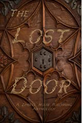 The Lost Door: A Zimbell House Publishing Anthology Kindle Edition