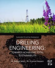 DRILLING ENGINEERING: TOWARDS ACHIEVING TOTAL SUSTAINABILITY (Sustainable Oil and Gas Development Series) (English Edition)