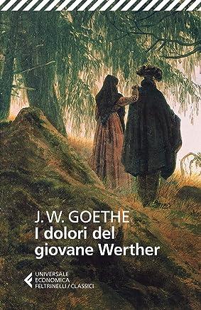 I dolori del giovane Werther (Universale economica. I classici Vol. 25)