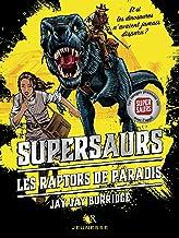 Supersaurs, Livre I : Les Raptors de Paradis (R Jeunesse t. 1) (French Edition)