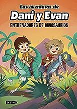Las aventuras de Dani y Evan 3. Entrenadores de dinosaurios (Spanish Edition)