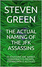 THE ACTUAL NAMING OF THE JFK ASSASSINS: 20 ASSASSINS ARE NAMED