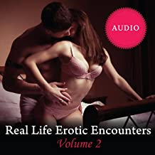 Real Life Erotic Encounters, Volume 2: Sexy Stories Told by Lovers