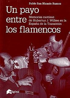 Un payo entre los flamencos. Memorias castizas de Hubertus J