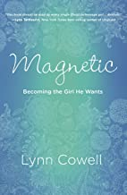 Magnetic: Becoming the Girl He Wants