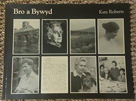 Bro a Bywyd:2. Kate Roberts 1891-1985