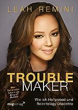 Troublemaker: Wie ich Hollywood und Scientology überlebte (German Edition)