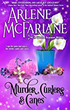Murder, Curlers, and Canes: A Valentine Beaumont Mystery (The Murder, Curlers Series Book 2)