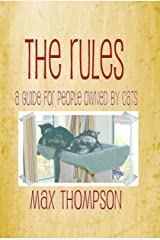 The Rules: A Guide For People Owned By Cats Kindle Edition
