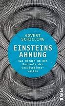 Einsteins Ahnung: Das Rennen um den Nachweis der Gravitationswellen (German Edition)