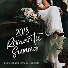 2018 Romantic Summer: Country Wedding Collection, Sensual Ballads, Best Instrumental Country Music