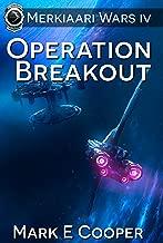 Operation Breakout: Merkiaari Wars Book 4