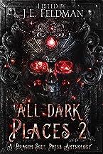 All Dark Places 2: A Dragon Soul Press Anthology