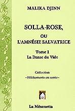 Solla-Rose ou L'Amnésie Salvatrice: TOME 1 La Danse du Vide