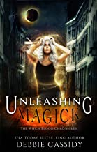 Unleashing Magick: an Urban Fantasy Novel (The Witch Blood Chronicles Book 4)