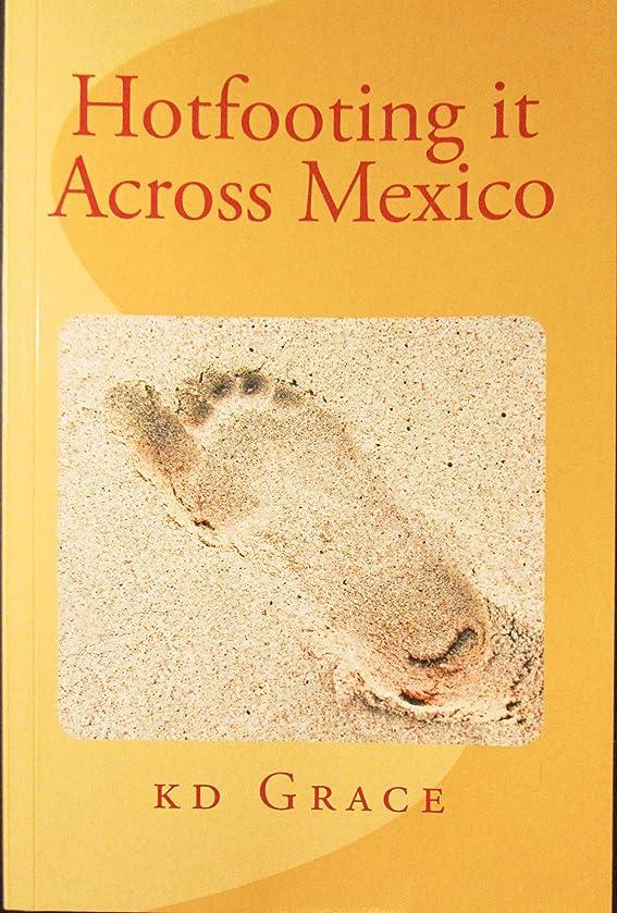 スピーチ逃れる拡張Hotfooting it Across Mexico (English Edition)