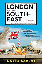 London and the South-East: A Novel