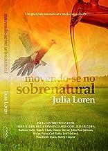Movendo-se no Sobrenatural (Portuguese Edition)