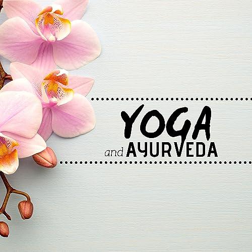 Yoga and Ayurveda by Buddha Spirit on Amazon Music - Amazon.com