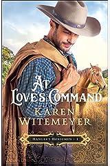 At Love's Command (Hanger's Horsemen Book #1) Kindle Edition