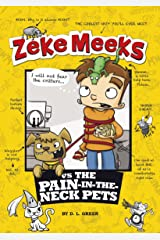 Zeke Meeks vs the Pain-in-the-Neck Pets Kindle Edition