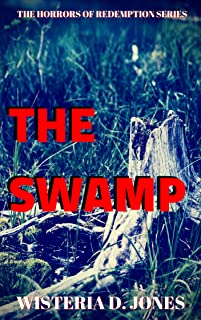 The Swamp: The Horrors of Redemption Series (The Horrors of Redemption Sereies Book 1) (English Edition)