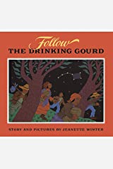 Follow the Drinking Gourd Kindle Edition